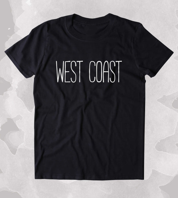 West Coast Shirt Beach Ocean Pop Culture California Hip Hop Lover Clothing Tumblr T-shirt