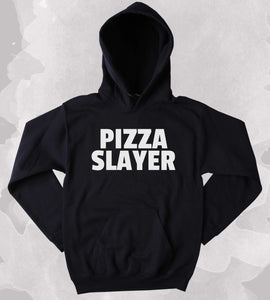 Pizza Hoodie Pizza Slayer Clothing Funny Food Tumblr Sweatshirt