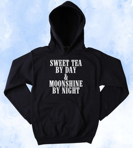 Funny Tea Sweatshirt Sweet Tea By Day & Moonshine By Night Southern Country Redneck Western Drinking Merica Tumblr Hoodie
