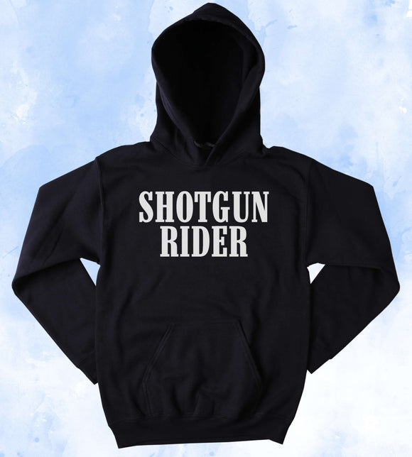 Shotgun Rider Sweatshirt American Southern Country Western Gun Rights Merica Tumblr Hoodie