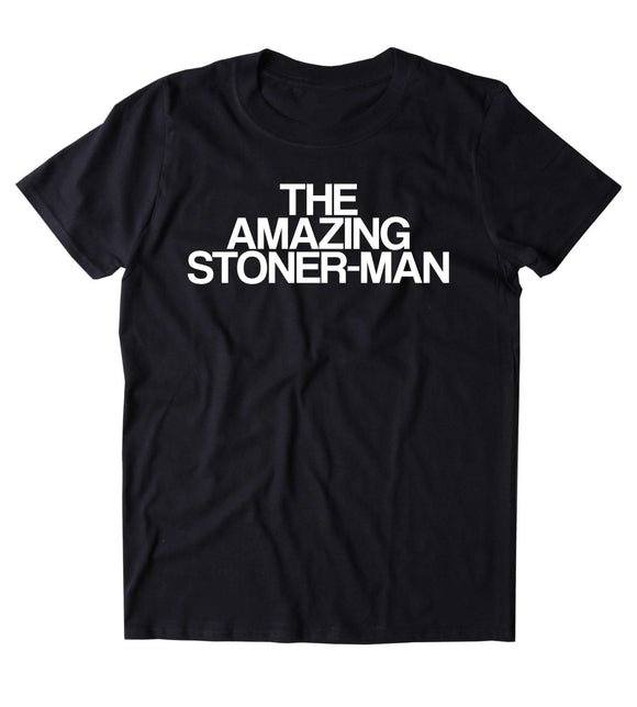 The Amazing Stoner-Man Shirt Funny Weed Marijuana Smoker T-shirt