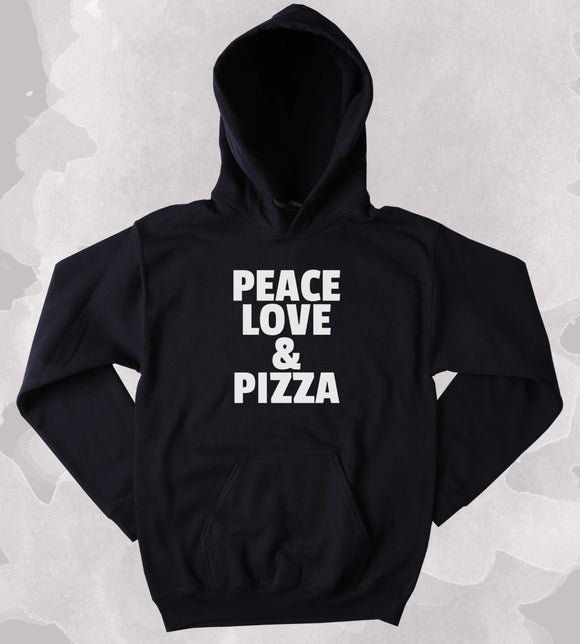 Pizza Sweatshirt Peace Love And Pizza Clothing Hippie Tumblr Hoodie