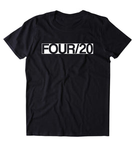 Four/20 Shirt Weed Stoner High Marijuana Smoker Mary Jane Blunt Bong T-shirt