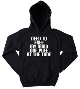 Hippie Weed Hoodie Need To Free My Mind One Puff At A Time Slogan Funny Stoner Marijuana Blazing Dope Tumblr Sweatshirt