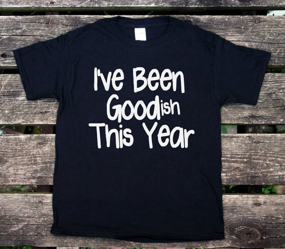 Christmas Youth Shirt I've Been Goodish This Year Tee Funny Holiday Girls Boys Kids Clothing T-shirt