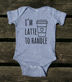Mom and Baby Coffee Shirts I Need Coffee I'm Latte To Handle Matching Outfits