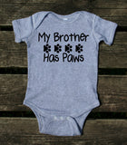 My Brother Has Paws Baby Onesie Cute Pet Dog Girl Boy Gift Clothing