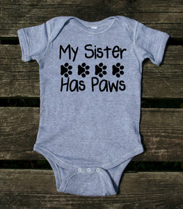 My Sister Has Paws Baby Onesie Cute Pet Dog Girl Boy Clothing