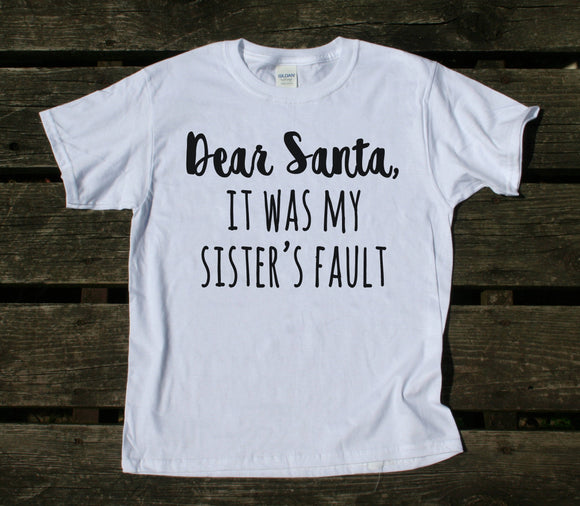 Santa Youth Shirt Dear Santa It Was My Sister's Fault Tee Funny Christmas Girls Boys Kids Clothing T-shirt