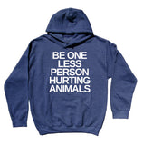 Animal Activist Hoodie Be One Less Person Hurting Animals Slogan Animal Rights Sweatshirt