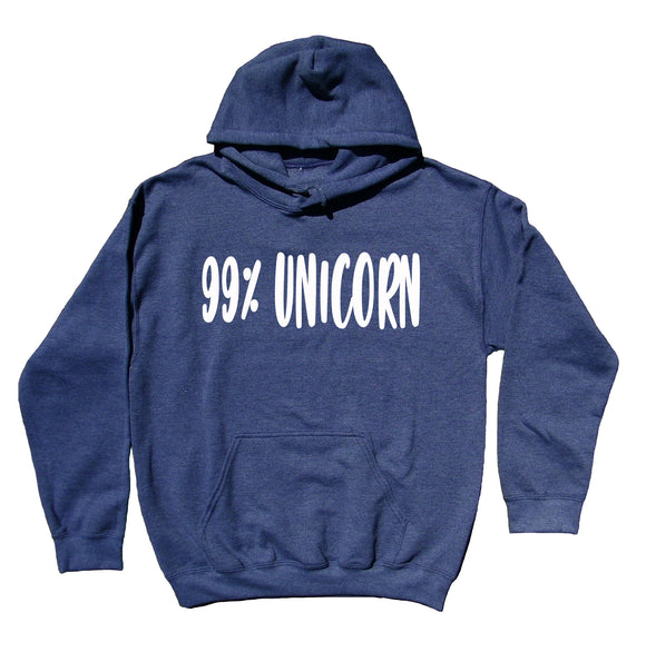 Unicorn Sweatshirt 99% Unicorn Statement Hoodie