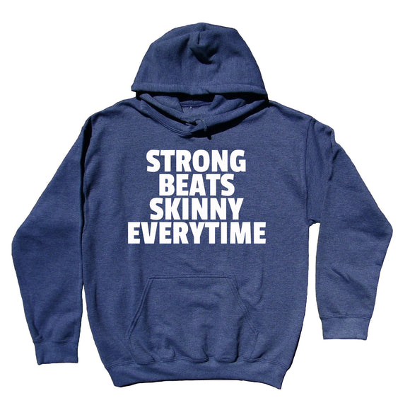 Gym Sweatshirt Strong Beats Skinny Every Time Clothing Work Out Yoga Exercise Yoga Hoodie