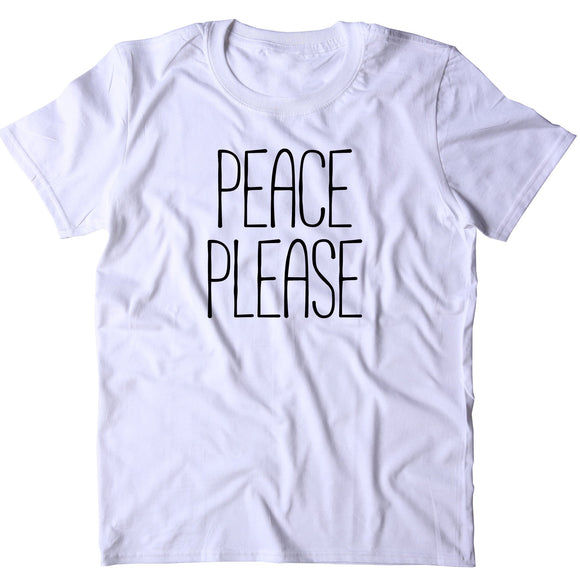 Peace Please Shirt Anti War Hippie Bohemian Yoga Clothing Statement T-shirt