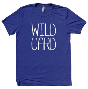 Wild Card Shirt Weekend Drinking Drunk Dancing Alcohol Clothing T-shirt
