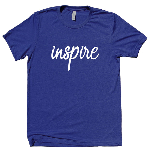 Inspire Shirt Positive Motivational Inspirational Creative Yoga Clothing T-shirt