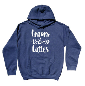 Fall Coffee Hoodie Leaves And Lattes Statement Autumn Pumpkin Spice Hoodie