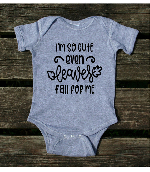 I'm So Cute Even Leaves Fall For Me Baby Onesie Autumn Newborn Girl Boy Clothing