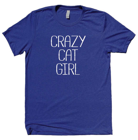 Crazy Cat Girl Shirt Funny Kitten Lover Pet Owner T-shirt