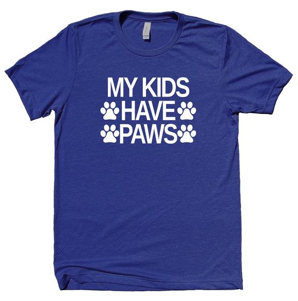 My Kids Have Paws Shirt Funny Cat Dog Bunny Mom Animal Owner T-shirt