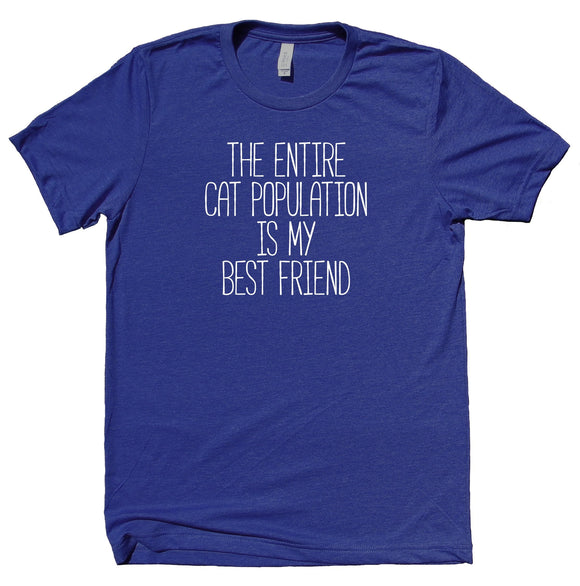 The Entire Cat Population Is My Best Friend Shirt Funny Kitten Owner T-shirt