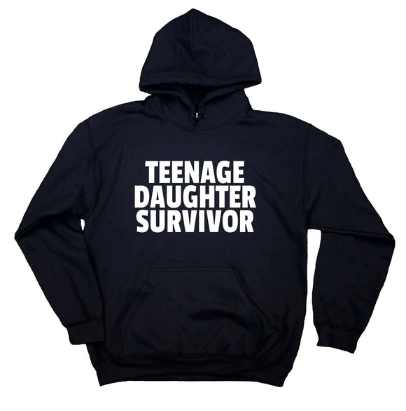 Mom Dad Hoodie Teenage Daughter Survivor Parents Gift Sweatshirt