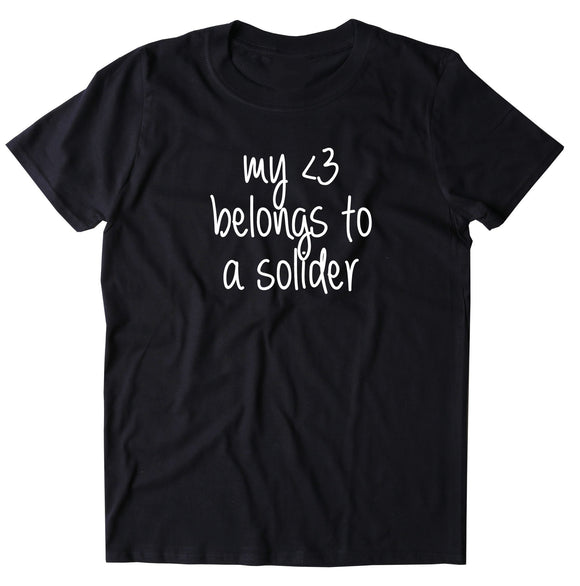 My Heart Belongs To A Soldier Shirt Army Wife Girlfriend Deployed Husband Military T-shirt