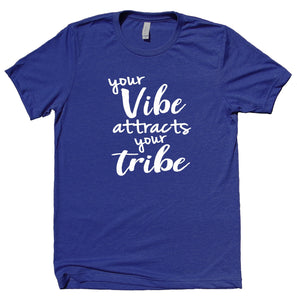 Your Vibe Attracts Your Tribe Shirt Friends Yoga Girl Squad Saying T-shirt