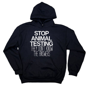 Animal Rights Hoodie Stop Animal Testing They Don't Know The Answers Sweatshirt Vegan Activist