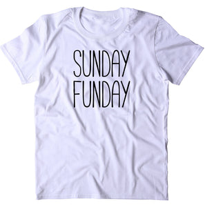 Sunday Funday Shirt Relax Chill Weekend T-shirt