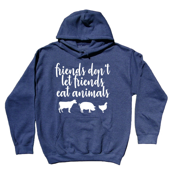 Animal Activist Sweatshirt Friends Don't Let Friends Eat Animals Hoodie Vegan Vegetarian Gift