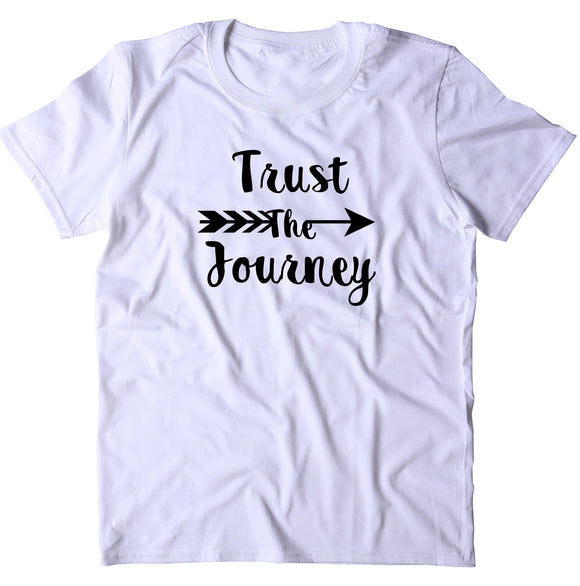Trust The Journey Shirt Positive Inspirational Motivational Yoga T-shirt