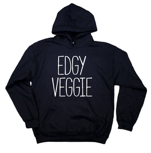 Edgy Veggie Sweatshirt Veggie Lover Vegan Vegetarian Statement Hoodie