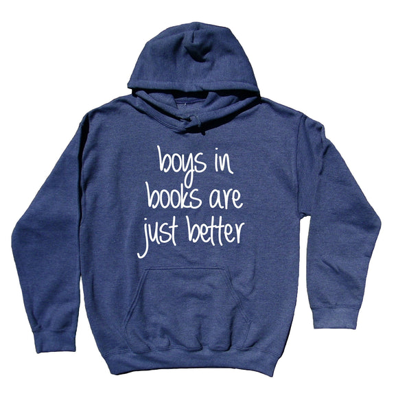 Bookworm Sweatshirt Boys In Books Are Just Better Statement Reader Nerdy Hoodie