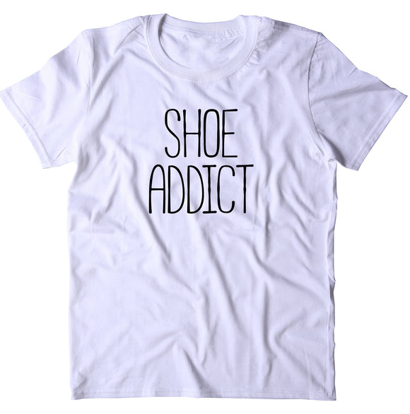 Shoe Addict Shirt Fashion High Heel Sneakers Girly T-shirt