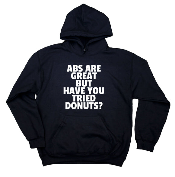 Funny Donut Sweatshirt Abs Are Great But Have You Tried Donuts Work Out Gym Hoodie