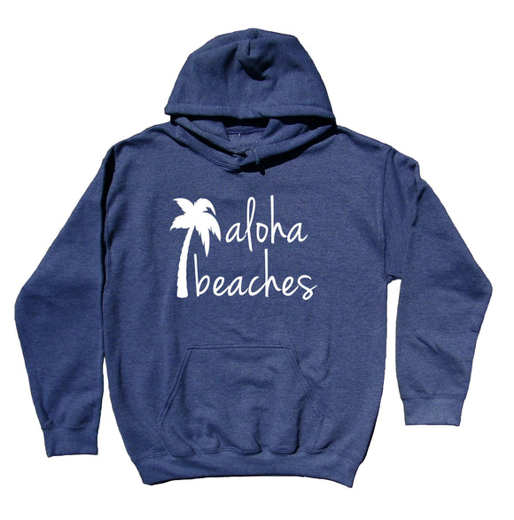 Beach Hoodie Aloha Beaches Statement Surf Ocean Hawaii Sweatshirt