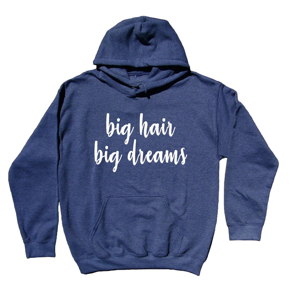 Big Hair Big Dreams Sweatshirt Girly Texan Women's Hoodie