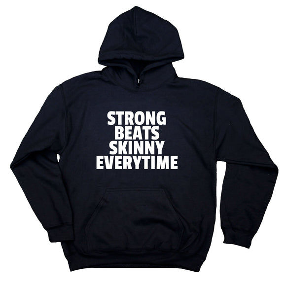 Gym Sweatshirt Strong Beats Skinny Every Time Clothing Work Out Pilates Exercise Yoga Hoodie