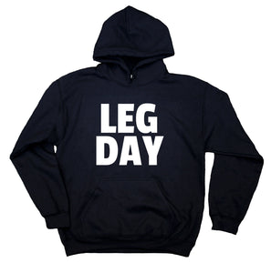 Squatting Sweatshirt Leg Day Clothing Work Out Gym Squat Hoodie
