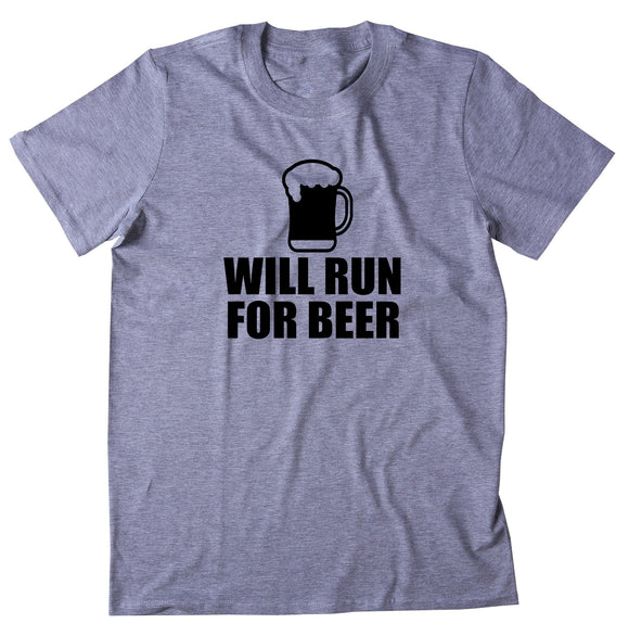 Will Run For Beer Shirt Funny Hashing Running Work Out Runner T-shirt