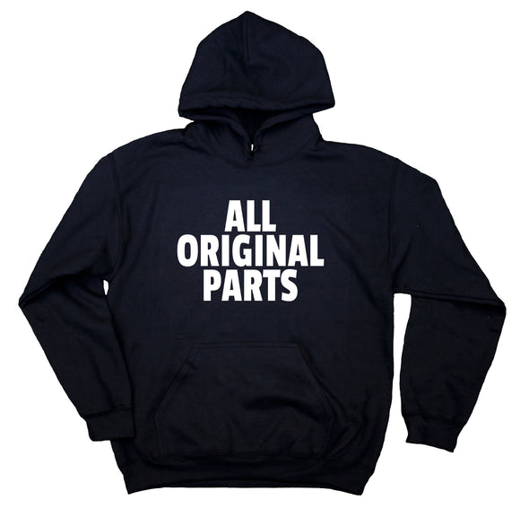 All Original Parts Sweatshirt Funny Sarcastic Hoodie