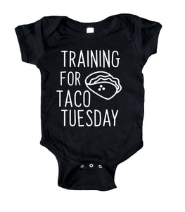 Training For Taco Tuesday Funny Baby Boy Girl Onesie