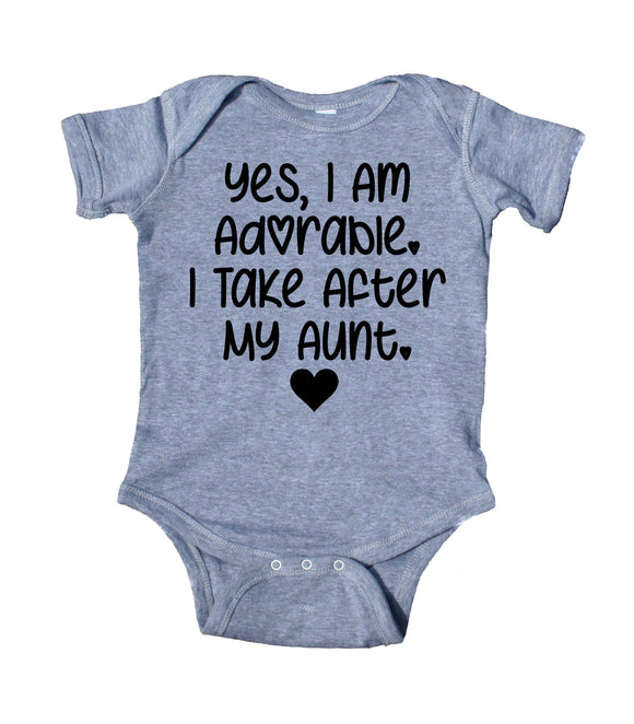 Yes I Am Adorable I Take After My Aunt Baby Boy Girl Onesie
