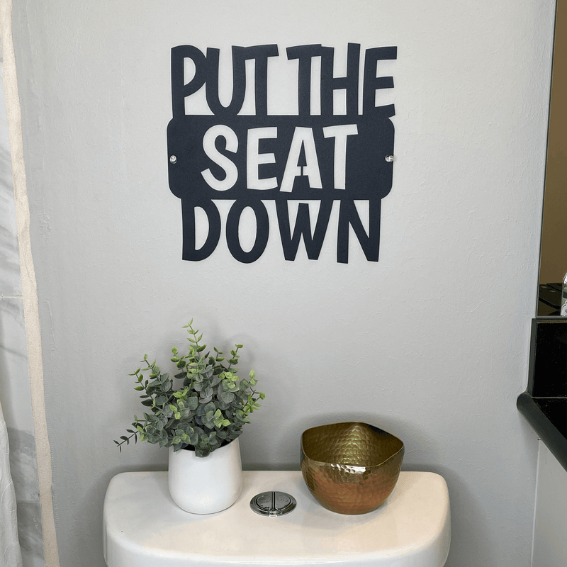 Put The Seat Down Sign