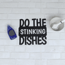 Do The Stinking Dishes Sign