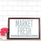 Market Fresh Farmhouse Print