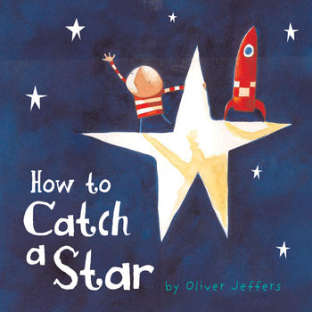 How to Catch a Star - Oliver Jeffers Stuff