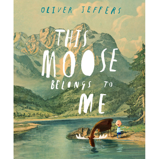 This Moose Belongs to Me - Oliver Jeffers Stuff