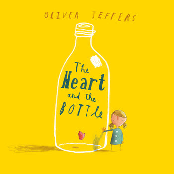 The Heart and the Bottle - Oliver Jeffers Stuff