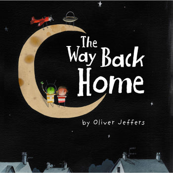The Way Back Home - Oliver Jeffers Stuff